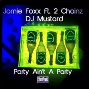 Jamie Foxx 2 Chainz Dj Mustard